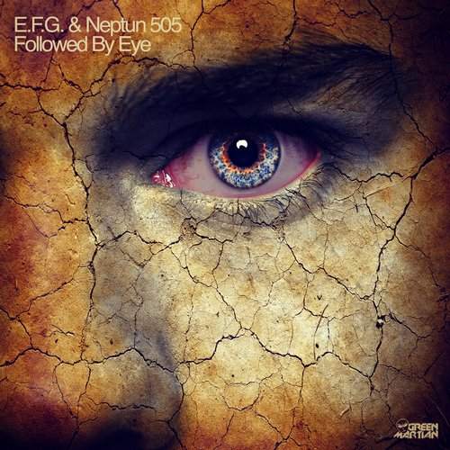 E.F.G. & NEPTUN 505 – FOLLOWED BY EYE (GREEN MARTIAN)