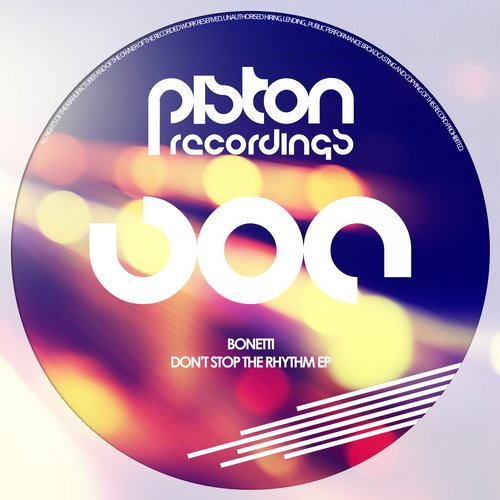 BONETTI – DON'T STOP THE RHYTHM (PISTON RECORDINGS)