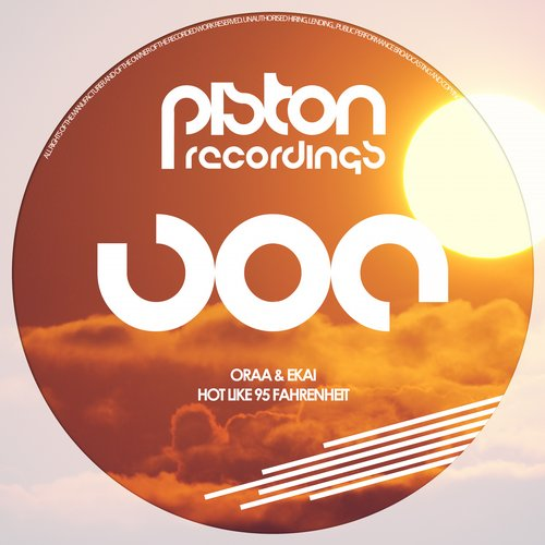 ORAA & EKAI – HOT LIKE 95 FAHRENHEIT (PISTON RECORDINGS)