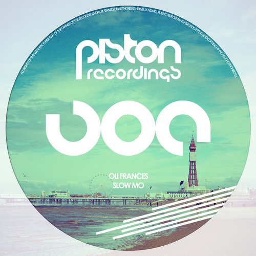 OLI FRANCES – SLOW MO (PISTON RECORDINGS)