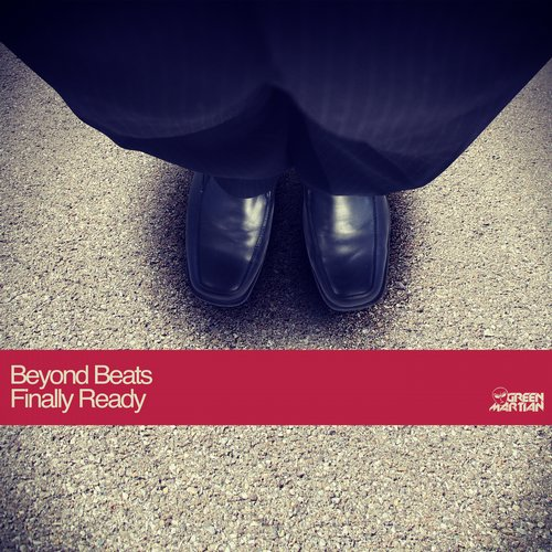 BEYOND BEATS – FINALLY READY (GREEN MARTIAN)
