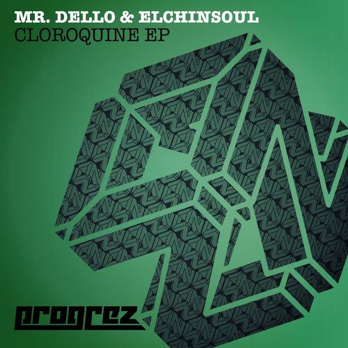 MR. DELLO & ELCHINSOUL – CLOROQUINE EP (PROGREZ)