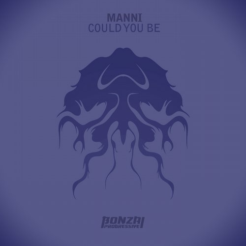 MANNI – COULD YOU BE (BONZAI PROGRESSIVE)