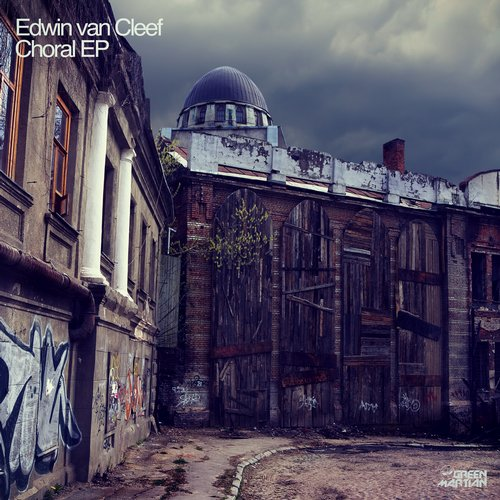 EDWIN VAN CLEEF – CHROAL EP (GREEN MARTIAN)