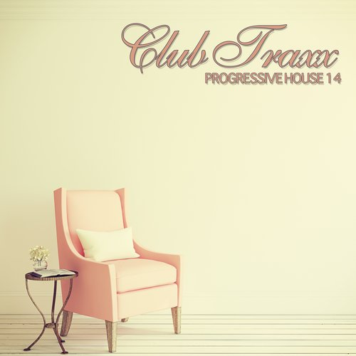 CLUB TRAXX – PROGRESSIVE HOUSE 14 (BONZAI PROGRESSIVE)