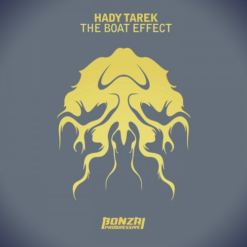 HADY TAREK – THE BOAT EFFECT (BONZAI PROGRESSIVE)