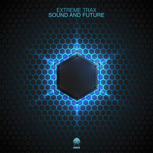 EXTREME TRAX – SOUND AND FUTURE (BONZAI PROGRESSIVE)