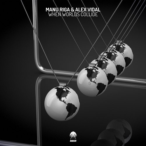 MANU RIGA & ALEX VIDAL – WHEN WORLDS COLLIDE (BONZAI PROGRESSIVE)