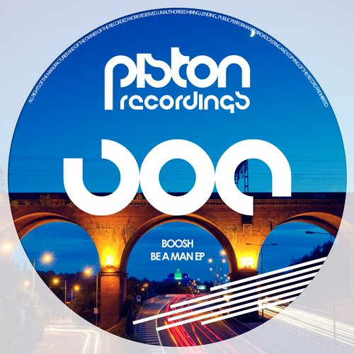 BOOSH – BE A MAN EP (PISTON RECORDINGS)