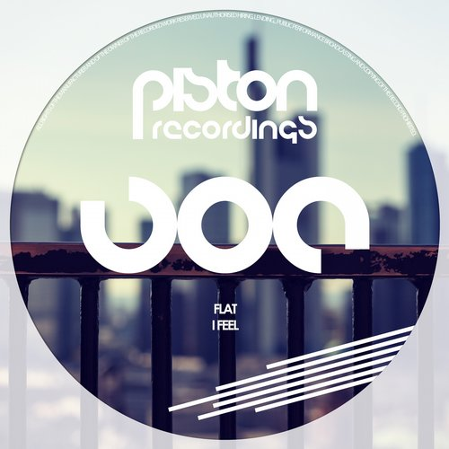 FLAT – I FEEL (PISTON RECORDINGS)