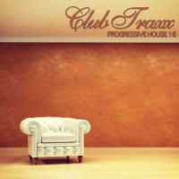 Club Traxx - Progressive House 16