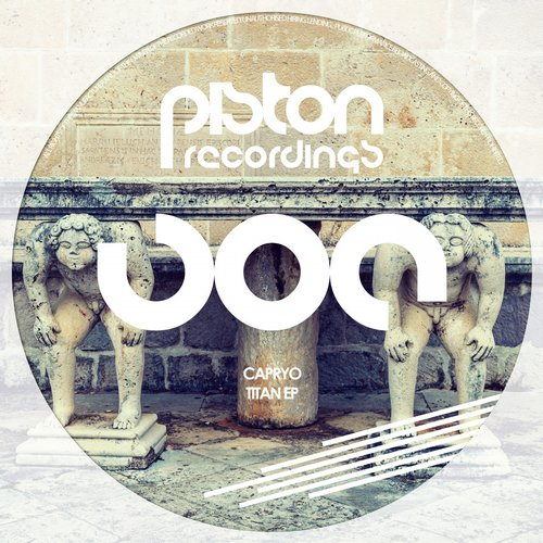 CAPRYO – TITAN EP (PISTON RECORDINGS)