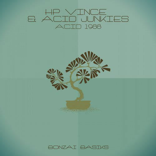 HP VINCE & ACID JUNKIES – ACID 1988 (BONZAI BASIKS)