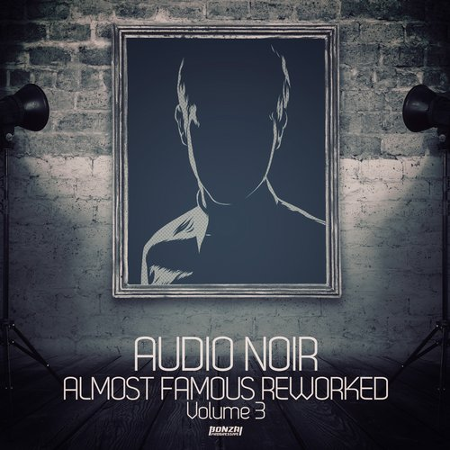 AUDIO NOIR – ALMOST FAMOUS REWORKED, VOL.3 (BONZAI PROGRESSIVE)