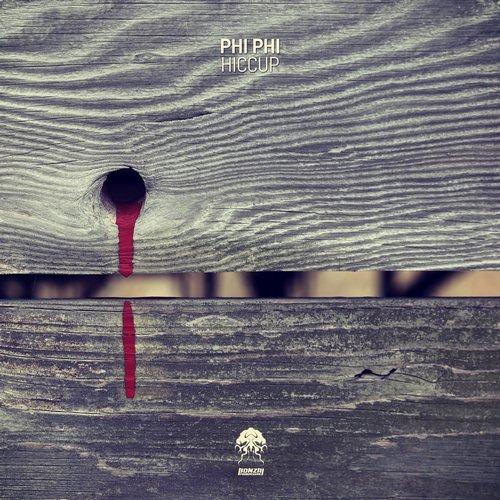 PHI PHI – HICCUP (BONZAI PROGRESSIVE)