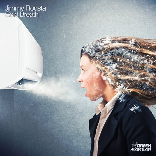 JIMMY ROQSTA – COLD BREATH (GREEN MARTIAN)