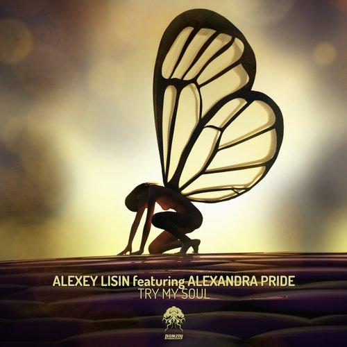 ALEXEY LISIN featuring ALEXANDRA PRIDE – TRY MY SOUL (BONZAI PROGRESSIVE)