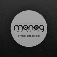 Monog Records - 5 Years Side By Side