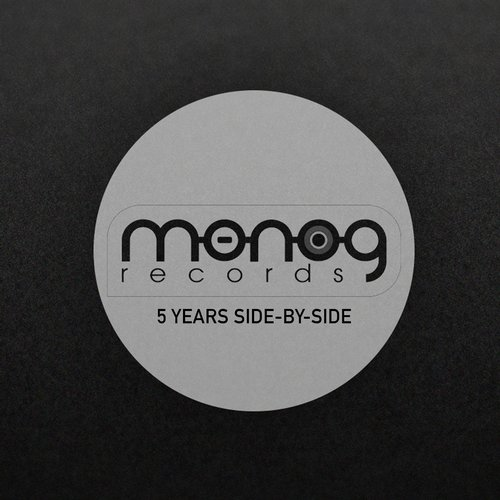 MONOG RECORDS – 5 YEARS SIDE BY SIDE (MONOG RECORDS)
