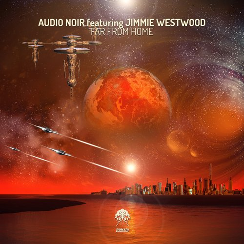 AUDIO NOIR featuring JIMMIE WESTWOOD – FAR FROM HOME (BONZAI PROGRESSIVE)