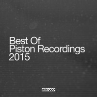 Best Of Piston Recordings 2015