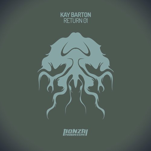 KAY BARTON – RETURN 01 (BONZAI PROGRESSIVE)