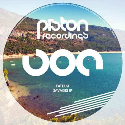 EAT DUST – SAVAGES EP (PISTON RECORDINGS)