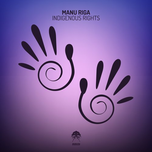 MANU RIGA – INDIGENOUS RIGHTS (BONZAI PROGRESSIVE)