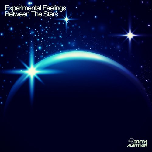 EXPERIMENTAL FEELINGS – BETWEEN THE STARS (GREEN MARTIAN)