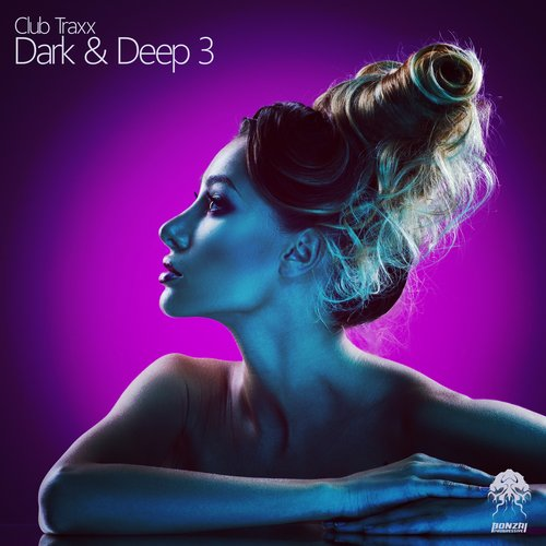 CLUB TRAXX – DARK & DEEP 3 (BONZAI PROGRESSIVE)