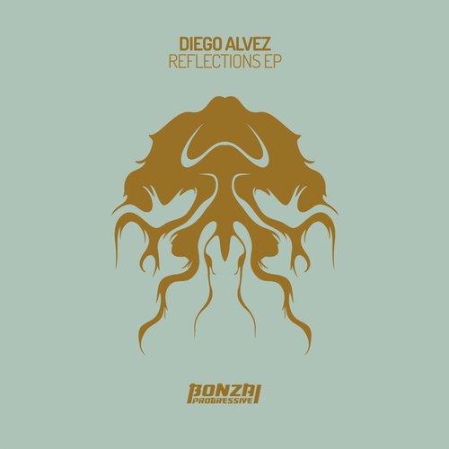 DIEGO ALVEZ – REFLECTIONS EP (BONZAI PROGRESSIVE)