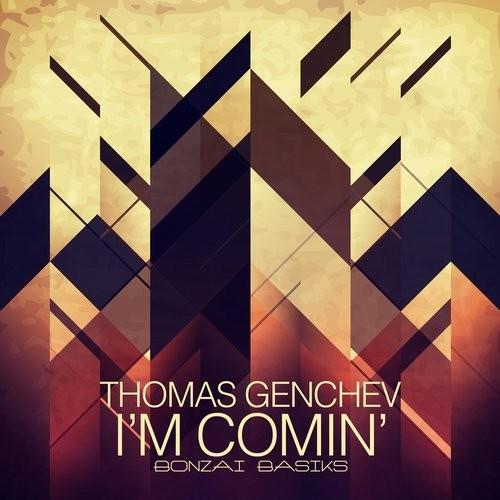 THOMAS GENCHEV – I'M COMIN' (BONZAI BASIKS)