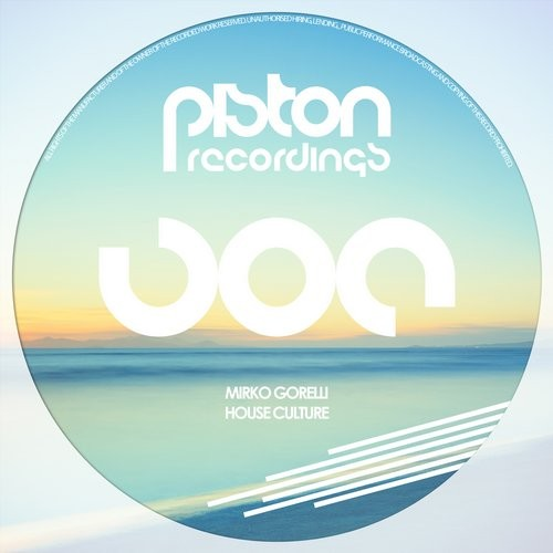 MIRKO GORELLI – HOUSE CULTURE (PISTON RECORDINGS)