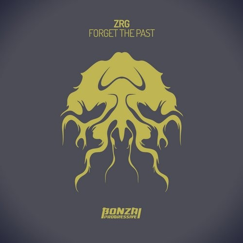 ZRG – FORGET THE PAST (BONZAI PROGRESSIVE)