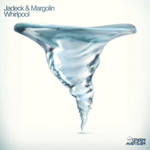 JADECK & MARGOLIN – WHIRLPOOL (GREEN MARTIAN)