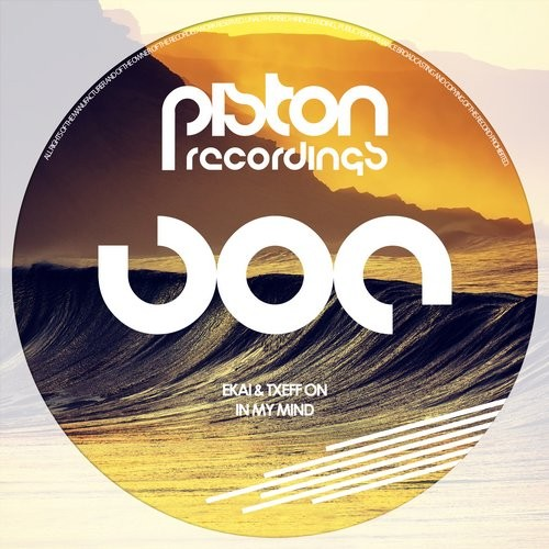 EKAI & TXEFF ON – IN MY MIND (PISTON RECORDINGS)