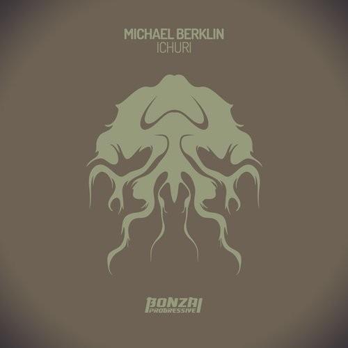 MICHAEL BERKLIN – ICHURI (BONZAI PROGRESSIVE)
