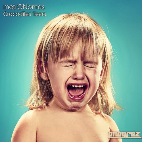 METRONOMES – CROCODILES TEARS (PROGREZ)