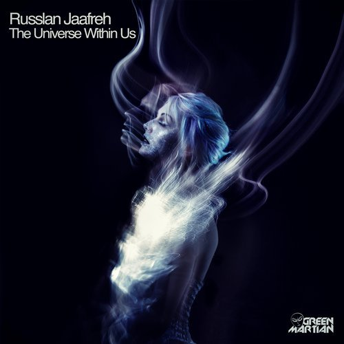 RUSSLAN JAAFREH – THE UNIVERSE WITHIN US (GREEN MARTIAN)