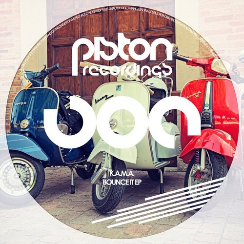 K.A.M.A. – BOUNCE IT EP (PISTON RECORDINGS)