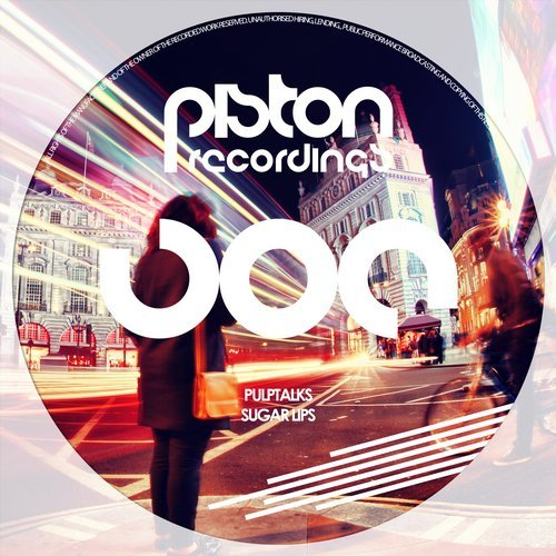 PULPTALKS – SUGAR LIPS (PISTON RECORDINGS)