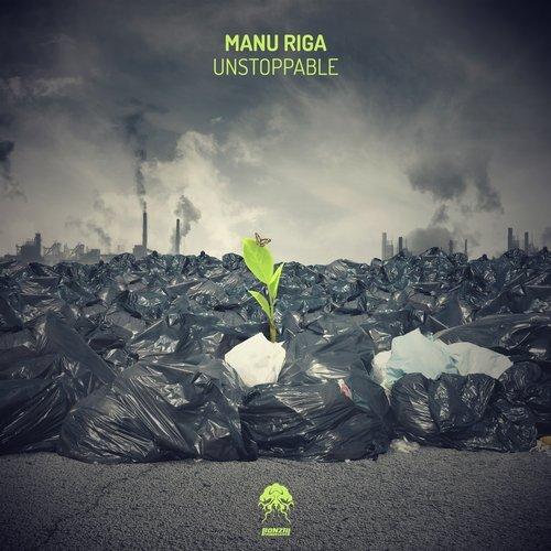 MANU RIGA – UNSTOPPABLE (BONZAI PROGRESSIVE)