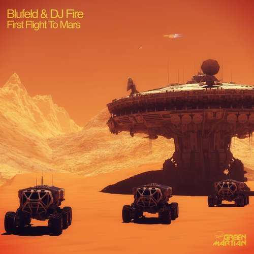 BLUFELD & DJ FIRE – FIRST FLIGHT TO MARS (GREEN MARTIAN)