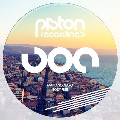 MATTIA SCOLARO – BODY FREE (PISTON RECORDINGS)