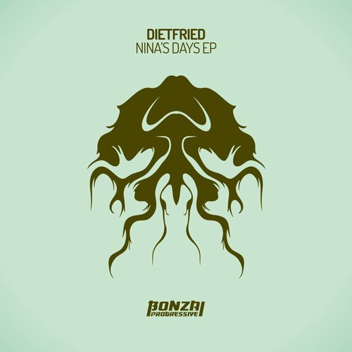 DIETFRIED – NINA'S DAYS EP (BONZAI PROGRESSIVE)