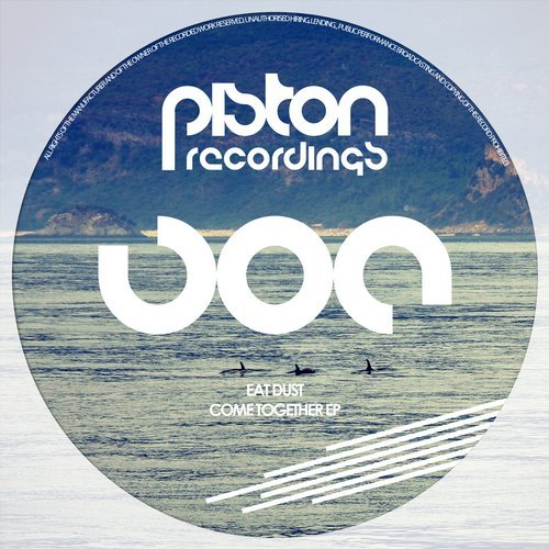 EAT DUST – COME TOGETHER EP (PISTON RECORDINGS)
