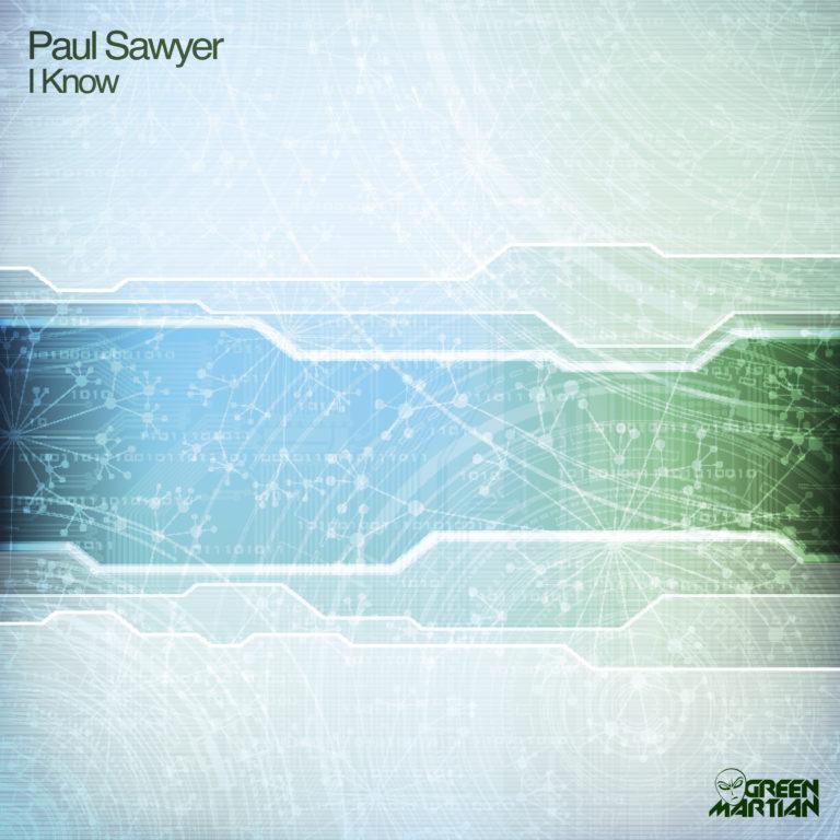 PAUL SAWYER – I KNOW (GREEN MARTIAN)