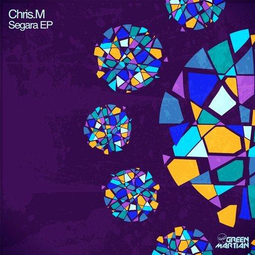 CHRIS. M – SEGARA EP (GREEN MARTIAN)