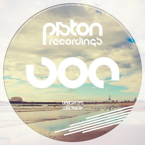 UPRIGHT (PT) – I LIKE THIS EP (PISTON RECORDINGS)